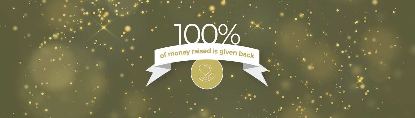 100% of money raised is given back